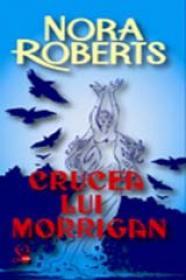 Crucea lui Morrigan - Nora Roberts