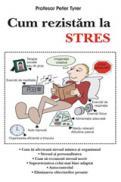 Cum rezistam la stres - Peter Tyrer