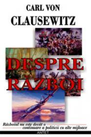 Despre razboi - Carl Von Clausewitz