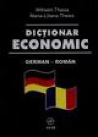 Dictionar economic German - Roman - Wilhelm Theiss - Maria- Liliana Theiss