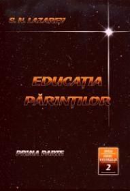 Educatia Parintilor - Seria Omul Viitorului 2 - S. N. Lazarev