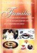 Familia: arta decentei in familie si societate, arta de aranjare si servire a meselor, arta gastronomica de familie - Stere Stavrositu, Ecaterina Stavrositu