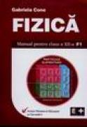 Fizica. Manual pentru clasa a XII-a F1 - Gabriela Cone