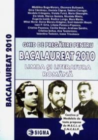 Ghid de pregatire pentru Bacalaureat 2010 - Limba si Literatura romana - Madalina Buga-Moraru, Eleonora Bulboaca, ...