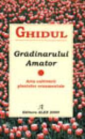 Ghidul gradinarului amator - ***