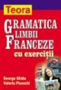 Gramatica limbii franceze cu exercitii - George Ghidu, Valeriu Pisoschi