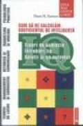 IQ - Cum sa ne calulam coeficientul de inteligenta - Horst H. Siewert