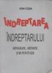 Indreptarea Indreptarului ortografic, ortoepic si de punctuatie - Ion Coja