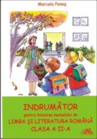 Indrumator de utilizare a manualului de limba si literatura romana clasa a II-a - Marcela Penes