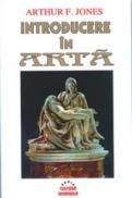 Introducere in arta - Arthur F. Jones