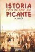 Istoria prin intamplari picante - Alin Pop