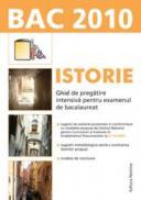 Istorie. Ghid de pregatire intensiva pentru examenul de bacalaureat 2010 - Liviu Lazar (coord.)