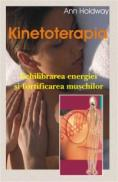 Kinetoterapia - Echilibrare energiei si fortificarea muschilor - Ann Holdway
