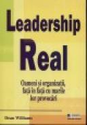 LEADERSHIP REAL Oameni si organizatii, fata in fata cu marile lor provocari - Dean Williams