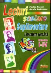 Lecturi scolare suplimentare - Literatura romana clasele I-IV - Florica Ancuta, Aurelia Arghirescu