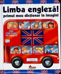 Limba Engleza. Primul meu dictionar in imagini - ***