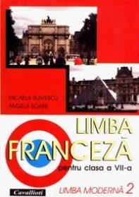 Limba franceza pentru clasa a VII-a (limba moderna 2) - Micaela Slavescu, Angela Soare
