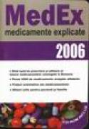 MEDEX 2006 - Medicamente explicate (include CD) -