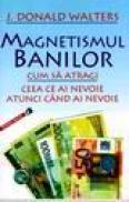 Magnetismul banilor - J.d. Walters
