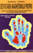 Manual pentru dezvoltarea magnetismului propriu - Doina & Aliodor Manolea