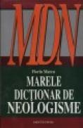 Marele dictionare de neologisme - editia a 8a revazuta, augmentata si actualizata - Florin Marcu