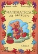 Matematica si Marty, clasa I - Adina Grigore, Mihaela Crivac