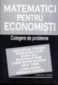 Matematici pentru economisti - Culegere de probleme - G. Cenusa, A. Filip