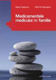 Medicamentele medicului de familie - Barbu Cuparencu, Dafin Fior Muresanu