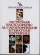 Mic dictionar enciclopedic al capodoperelor literaturii universale - Smaranda Cosmin