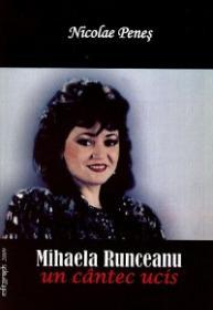 Mihaela Runceanu, un cantec ucis - Nicolae Penes