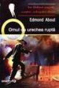 Omul cu urechea rupta - Edmond About
