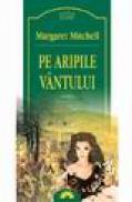 Pe aripile vantului (doua volume) - Margaret Mitchell