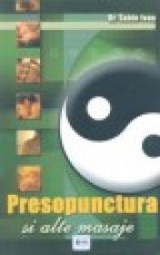 Presopunctura si alte masaje - ghid terapeutic - Dr. Sabin Ivan