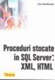 Proceduri stocate in SQL Server, XML, HTML - Ken Hederson