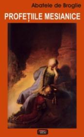 Profetiile mesianice - Abatele De Broglie