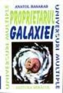 Proprietarul galaxiei - Anatol Basarab