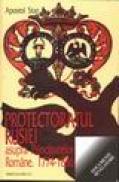 Protectoratul Rusiei asupea Principatelor Romane. 1774-1856 - Apostol Stan