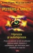 Puterea mintii - Hipnoza si autohipnoza - Kevin Hogan, Mary Lee Labay