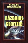 Razboiul geofizic - Gl.bg.dr. Emil Strainu