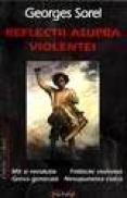 Reflectii asupra violentei - Georges Sorel