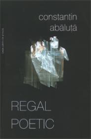 Regal Poetic - Constantin Abaluta