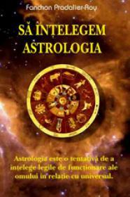 Sa intelegem astrologia - Fanchon Pradalier Roy