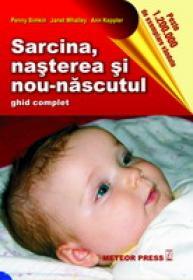 Sarcina, nasterea si nou-nascutul -  Penny Simkin , Janet Whalley , Ann Keppler