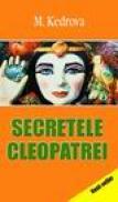 Secretele Cleopatrei - M. Kedrova