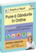 Simplu si rapid. Pune-ti gandurile in ordine - Donna Smallin