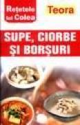 Supe, ciorbe si borsuri - retetele lui Colea -