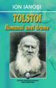 Tolstoi - Romanul unei drame - Ion Ianosi