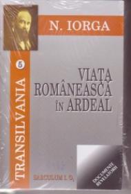 Transilvania - Viata romaneasca in Ardeal - Nicolae Iorga