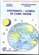 Universul - Lumea In Care Traim - Liliana Catruna, Gheorghe-Mandizu, Catruna