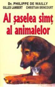 Al saselea simt al animalelor - Dr.philippe De Wailly, Gilles Lambert, Christian Brincourt